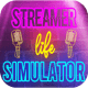 تحميل لعبة Streamer Life Simulator محاكي اليوتيوبر للأندرويد